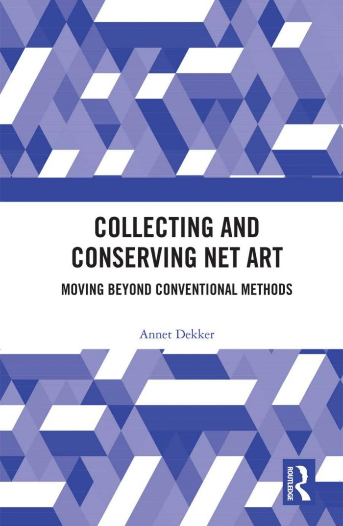 New Publication! Collecting and Conserving Net Art: Moving Beyond Conventional Methods